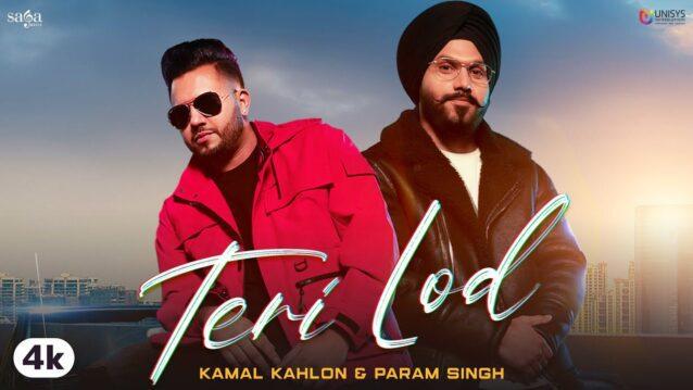 Teri Lod Lyrics - Kamal Kahlon x Param Singh