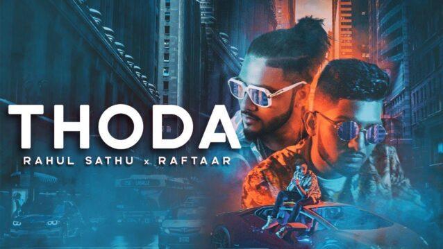 Thoda Lyrics - Rahul Sathu & Raftaar