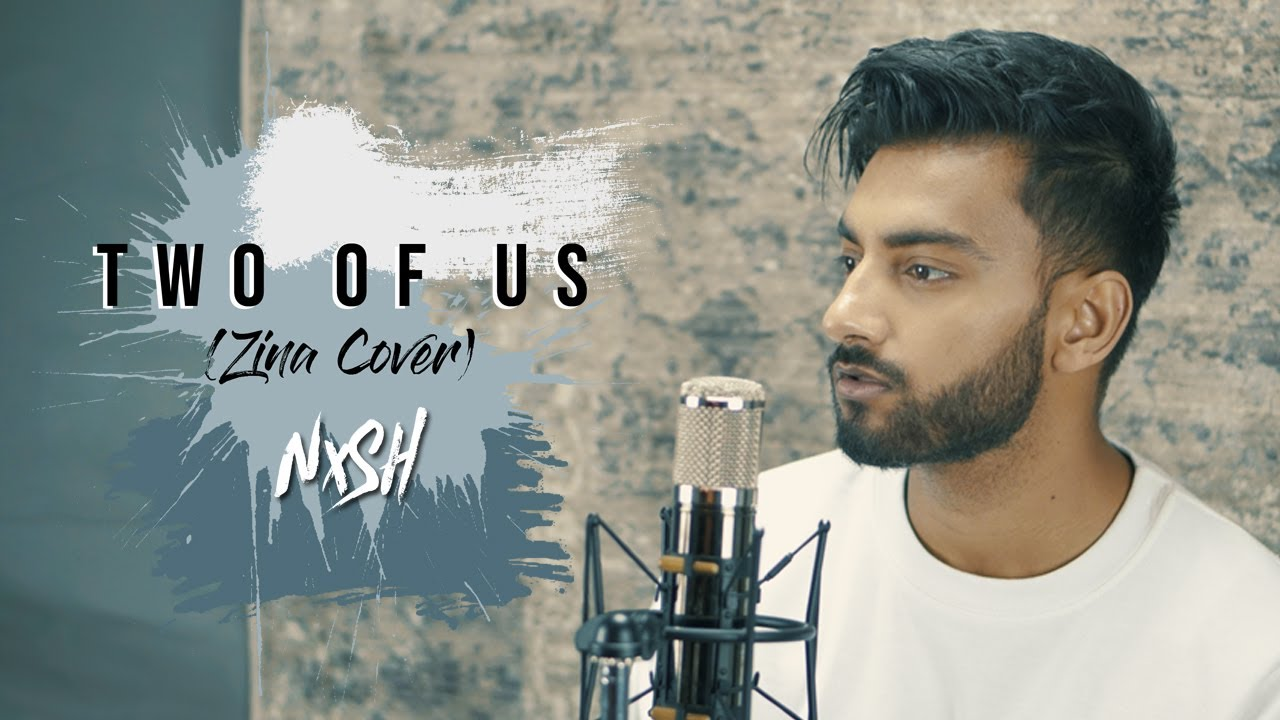 Two Of Us (Zina Cover) Lyrics - Nish