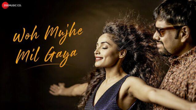 Woh Mujhe Mil Gaya Lyrics - Debojit Dutta