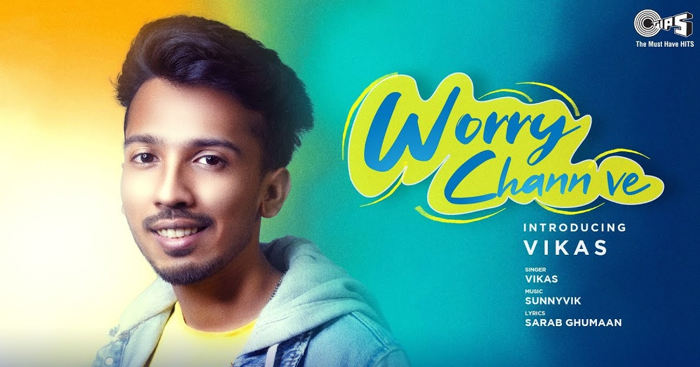 Worry Chann Ve Lyrics - Vikas