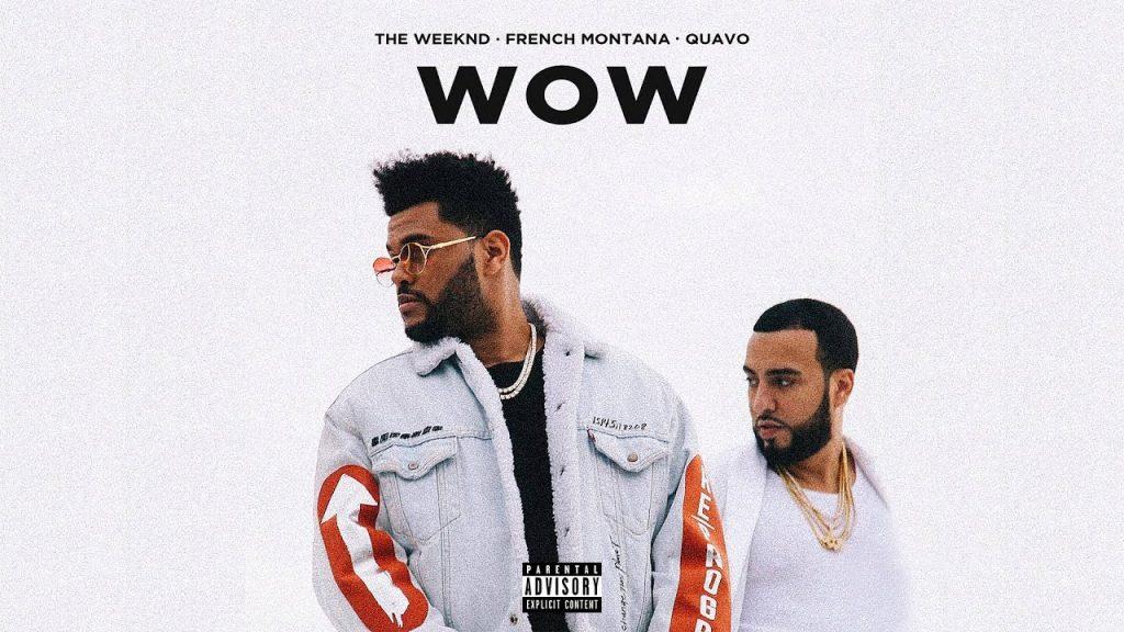 Wow Lyrics - The Weeknd ft. Quavo & French Montana