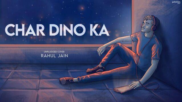 Char Dino Ka Pyar Unplugged Lyrics - Rahul Jain