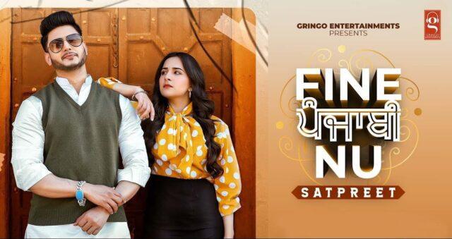 Fine Punjabi Nu Lyrics - Satpreet