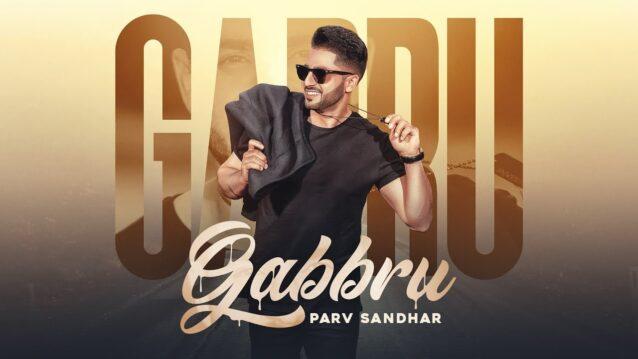 Gabbru Lyrics - Parv Sandhar