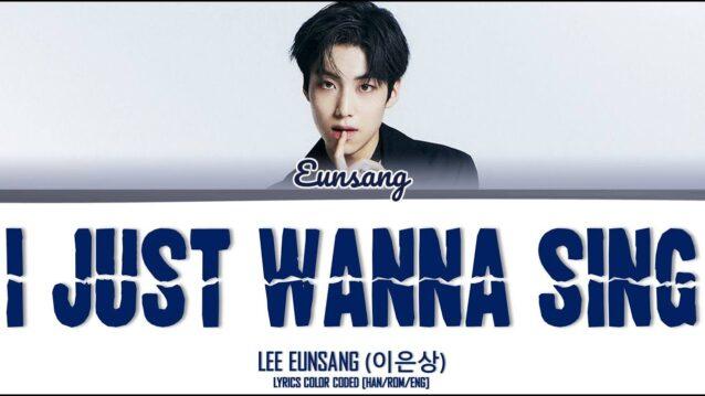 I Just Wanna Sing Lyrics - Lee Eunsang