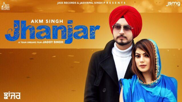 Jhanjar Lyrics - Akm Singh