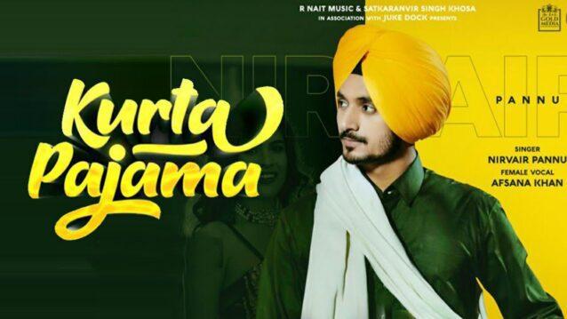 Kurta Pajama Lyrics - Nirvair Pannu