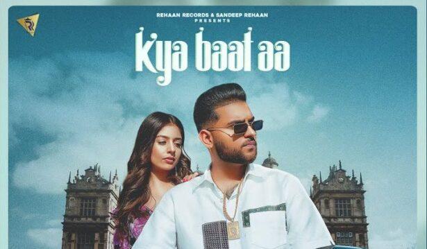 Kya Baat Aa Lyrics - Karan Aujla