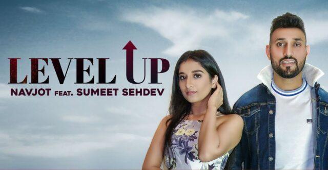 Level Up Lyrics - Navjot ft. Sumeet Sehdev