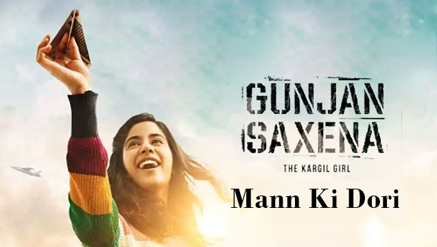 Mann Ki Dori Lyrics - Gunjan Saxena   Armaan Malik