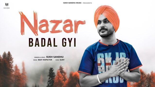 Nazar Badal Gyi Lyrics - Sukh Sandhu