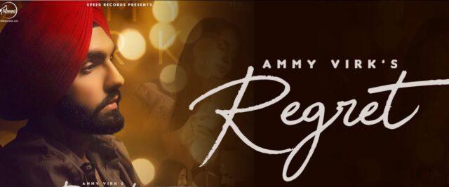 Regret Lyrics - Ammy Virk