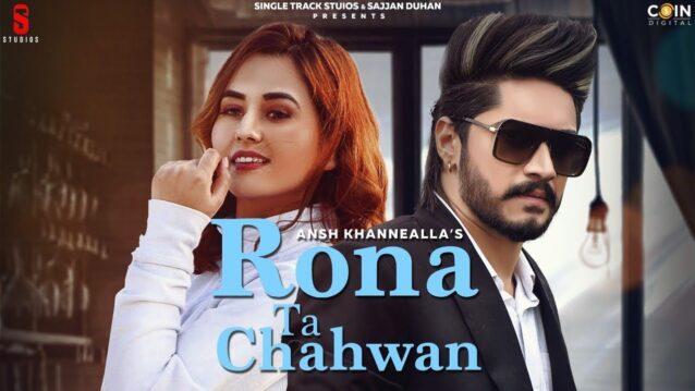 Rona Tan Chahwan Lyrics - Ansh Khannealla