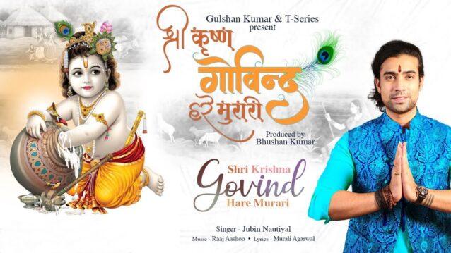 Shri Krishna Govind Hare Murari Lyrics - Jubin Nautiyal