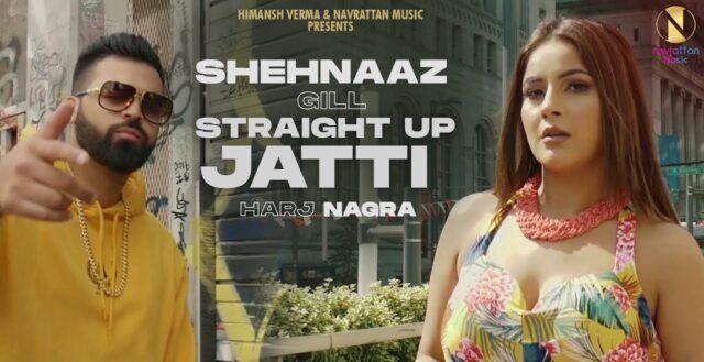 Straight Up Jatti Lyrics - Shehnaaz Gill ft. Harj Nagra