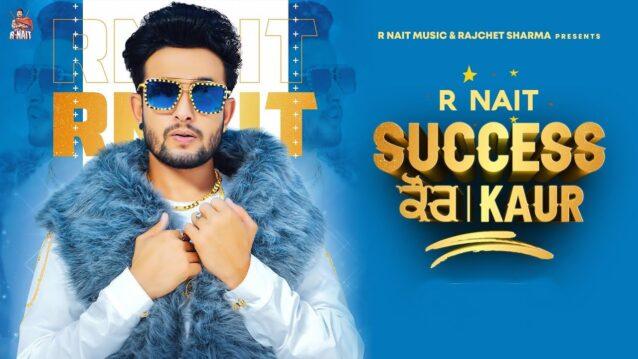 Success Kaur Lyrics - R Nait