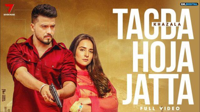 Tagda Hoja Jatta Lyrics - Khazala ft. Gurlez Akhtar