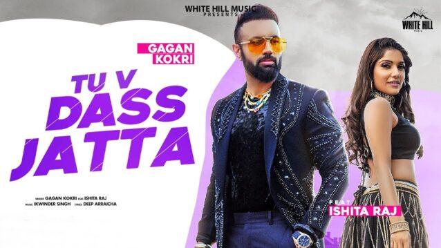 Tu v Dass Jatta Lyrics - Gagan Kokri