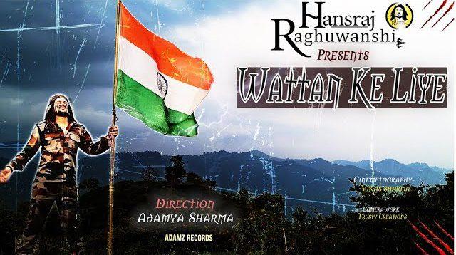 Wattan Ke Liye Lyrics - Hansraj Raghuwanshi