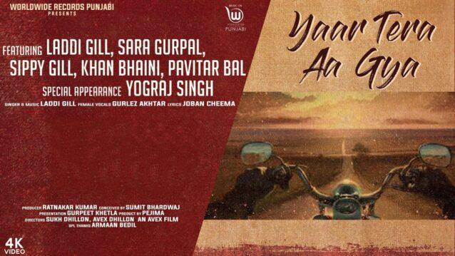 Yaar Tera Aa Gya Lyrics - Laddi Gill