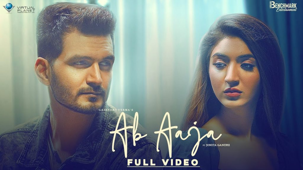 Ab Aaja Lyrics - Gajendra Verma ft. Jonita Gandhi