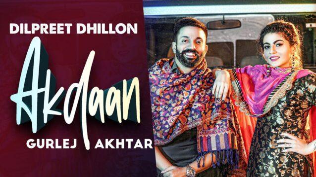 Akdaan Lyrics - Dilpreet Dhillon x Gurlej Akhtar