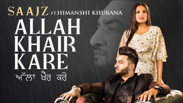 Allah Khair Kare Lyrics - Saajz