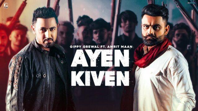 Ayen Kiven Lyrics - Gippy Grewal ft. Amrit Maan