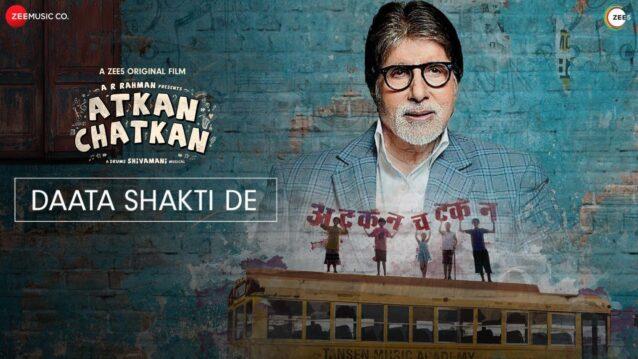 Daata Shakti De Lyrics - Atkan Chatkan | Amitabh Bachchan