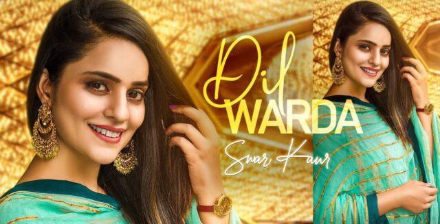 Dil Warda Lyrics - Swar Kaur