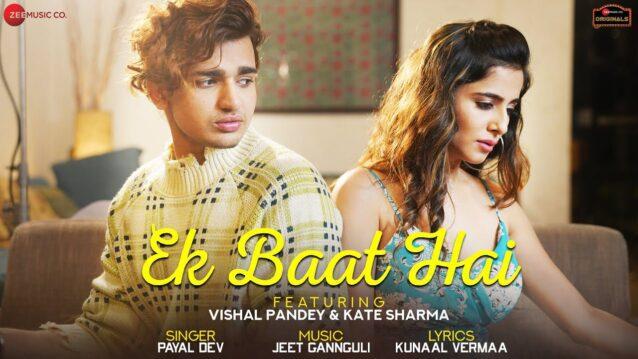 Ek Baat Hai Lyrics - Payal Dev