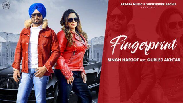 Finger Print Lyrics - Singh Harjot ft. Gurlej Akhtar