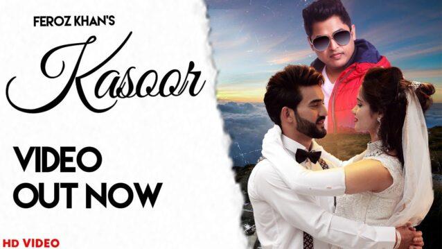Kasoor Lyrics - Feroz Khan