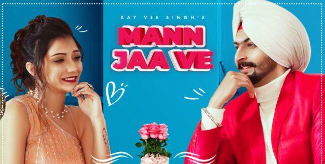 Mann Jaa Ve Lyrics - Kay Vee Singh