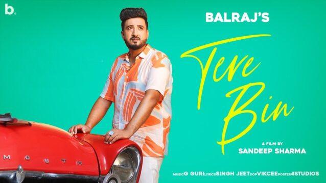 Tere Bin Lyrics - Balraj