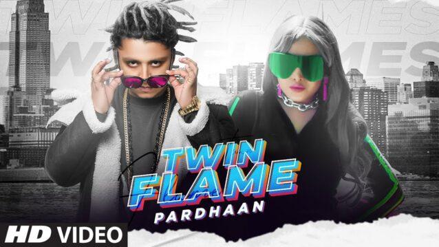 Twin Flame Lyrics - Pardhaan