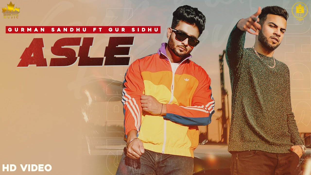 Asle Lyrics - Gurman Sandhu