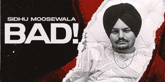Bad Lyrics - Sidhu Moose Wala