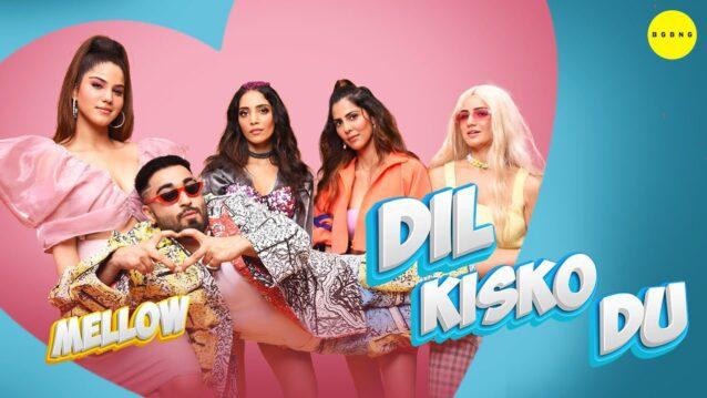 Dil Kissko Du Lyrics - Mellow