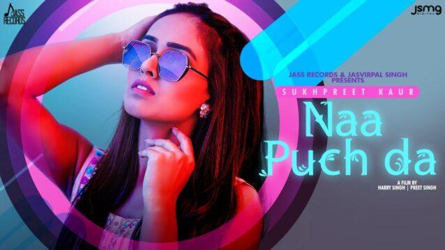 Naa Puch Da Lyrics - Sukhpreet Kaur