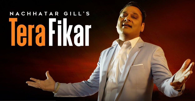 Tera Fikar Lyrics - Nachhatar Gill