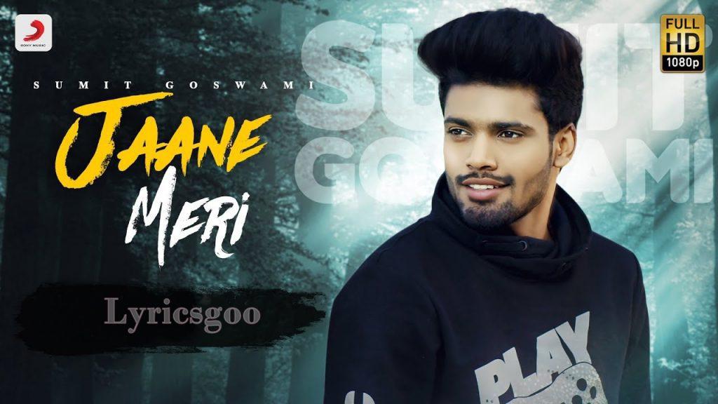 Jaane Meri Lyrics - Sumit Goswami