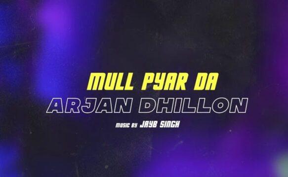 Mull Pyar Da Lyrics - Arjan Dhillon