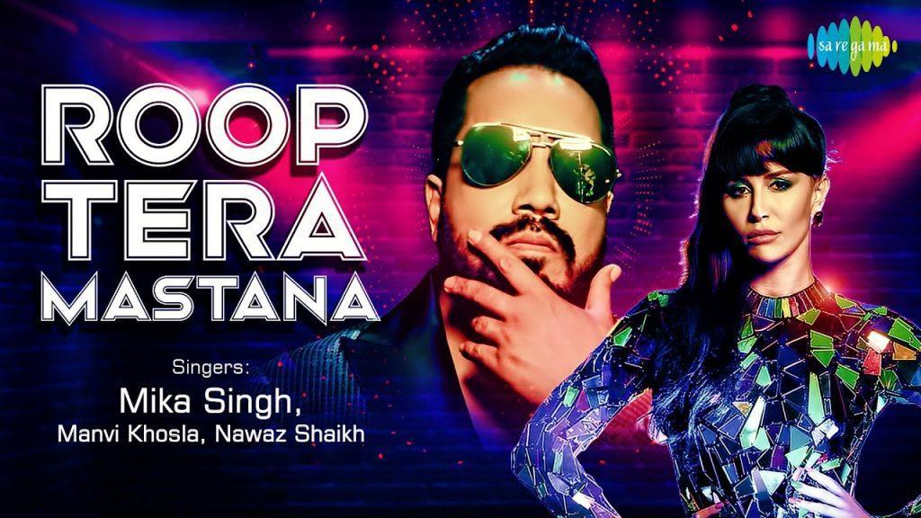 Roop Tera Mastana Lyrics - Mika Singh
