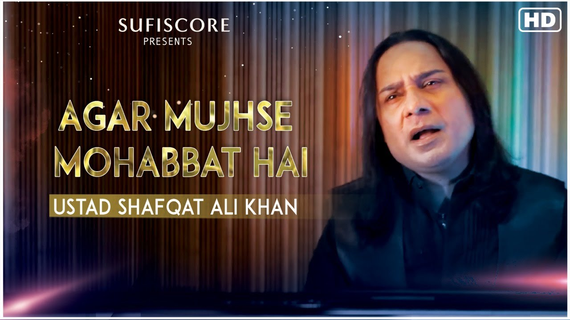 Agar Mujhse Mohabbat Hai Lyrics - Ustad Shafqat Ali Khan