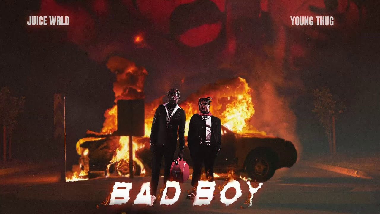 Bad Boy Lyrics - Juice WRLD ft. Young Thug