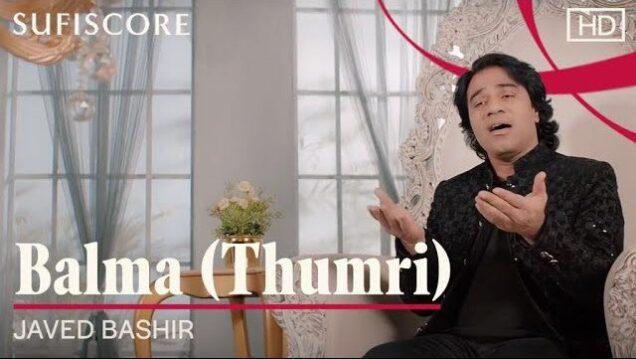 Balma (Thumri) Lyrics - Javed Bashir