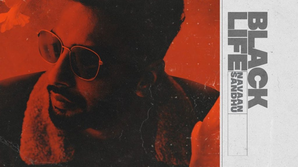 Black Life Lyrics - Navaan Sandhu