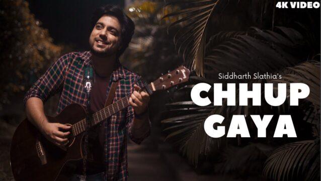 Chhup Gaya Badli Mein Jaake Lyrics - Siddharth Slathia